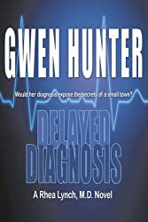 Delayed Diagnosis (A Rhea Lynch, M.D. Novel Book 1)