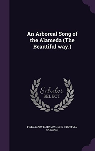 an-arboreal-song-of-the-alameda-the-beautiful-way