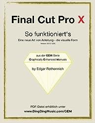Final Cut Pro X - So funktioniert's: Eine neu Art von Anleitung - die visuelle Form