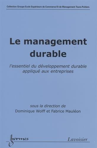 Le management durable : L'essentiel du dévelopement durable appliqué aux entreprises