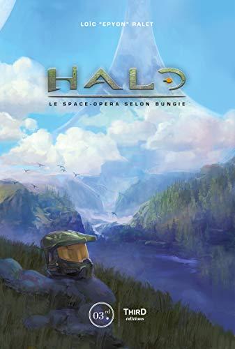 Halo: Le space-opera selon Bungie par Loïc Ralet