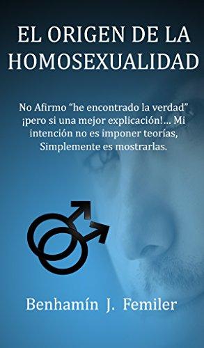 EL ORIGEN DE LA HOMOSEXUALIDAD eBook: Femiler, Benhamín J.: Amazon ...