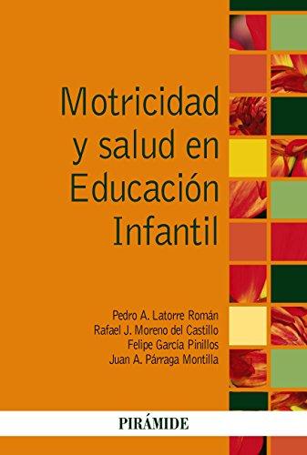 Motricidad y salud en Educación Infantil (Psicología) por Juan A. Párraga Montilla