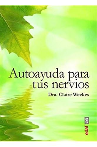 AUTOAYUDA PARA TUS NERVIOS. UNA GUÍA PARA TODOS LOS QUE SUFREN ESTRÉS Y TRASTORNOS NERVIOSOS.: 1