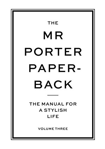 The Mr Porter Paperback: The Manual for a Stylish Life - Volume Three: 3 por John Brodie