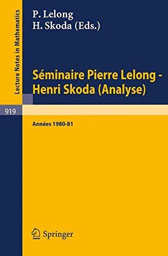 Séminaire Pierre Lelong - Henri Skoda (Analyse) Années 1980/81.: et Colloque de Wimereux, Mai 1981,