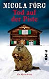 Tod auf der Piste: Ein Alpen-Krimi (Alpen-Krimis 1) - Nicola Förg