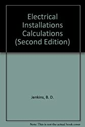 Electrical Installations Calculations (Second Edition)