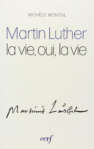 Martin Luther: La vie, oui, la vie