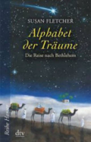 Alphabet der Träume: Die Reise nach Bethlehem (Reihe Hanser)