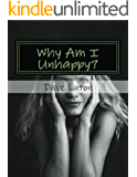 Why Am I Unhappy?: Identifying the Problem and Finding a Solution (English Edition)