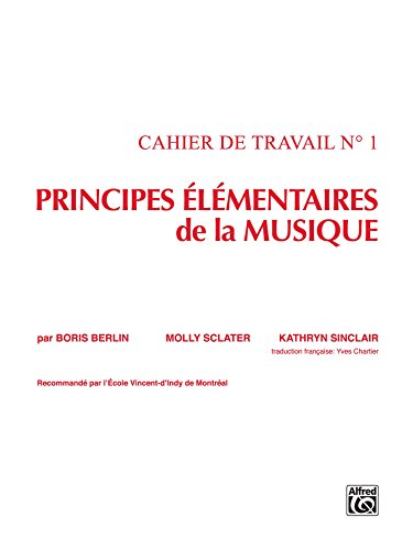 Principes Elementaires de la Musique (Keyboard Theory Workbooks), Volume 1 par Boris Berlin