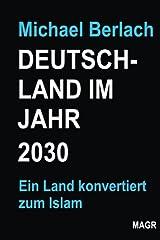 Deutschland im Jahr 2030: Ein Land konvertiert zum Islam Taschenbuch