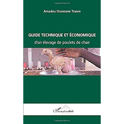 Guide technique et économique d'un élevage de poulets de chair