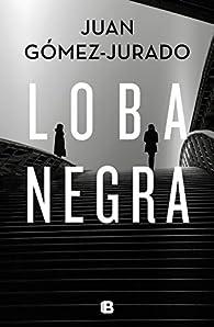 Loba negra par Juan Gómez-Jurado