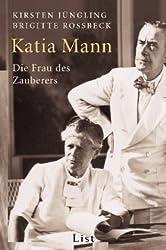 Katia Mann: Die Frau des Zauberers
