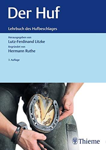 Der Huf: Lehrbuch des Hufbeschlages begründet von Hermann Ruthe