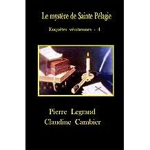 Le mystère de Sainte Pélagie (Enquêtes vénitiennes t. 4)