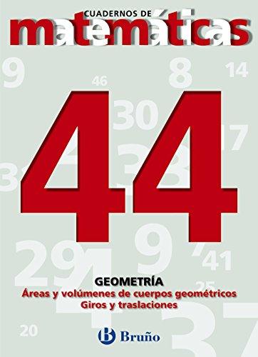 44. Áreas y volúmenes de cuerpos. Giros y traslaciones (Castellano - Material Complementario - Cuadernos De Matemáticas) - 9788421642221