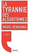 La Tyrannie des algorithmes par Benasayag