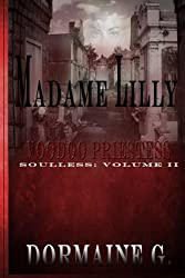 Madame Lilly, Voodoo Priestess: Soulless: Volume 2 by Dormaine G (2014-07-08)