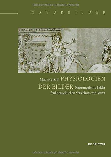 physiologien-der-bilder-naturmagische-felder-fruhneuzeitlichen-verstehens-von-kunst-naturbilder-imag