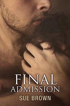 Final Admission (English Edition) par [Brown, Sue]