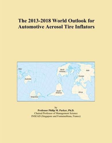 the-2013-2018-world-outlook-for-automotive-aerosol-tire-inflators