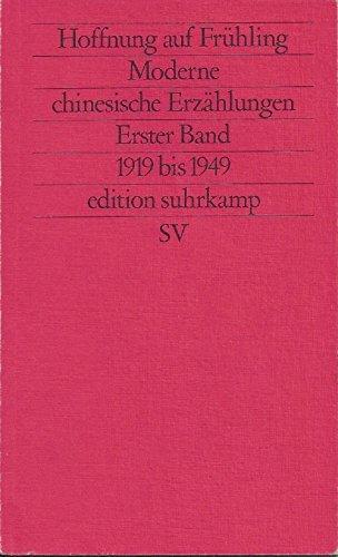 Hoffnung auf Frühling /Hundert Blumen. Moderne chinesische Erzählungen. Band I: 1919-1949 /Band II: 1949-1979