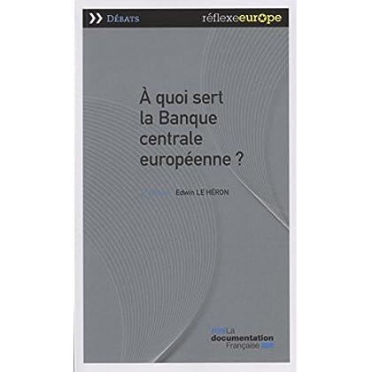 A quoi sert la Banque centrale européenne ? 2e édition