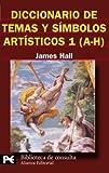 Diccionario de temas y símbolos artísticos, 1 (A-H) (El Libro De Bolsillo - Bibliotecas Temáticas - Biblioteca De Consulta)