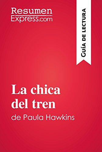 La chica del tren de Paula Hawkins (Guía de lectura): Resumen y ...