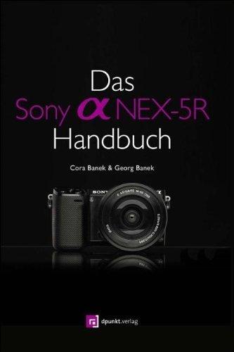 Das Sony Alpha NEX-5R Handbuch von Cora Banek (2013) Broschiert (Nex5r Sony Alpha)