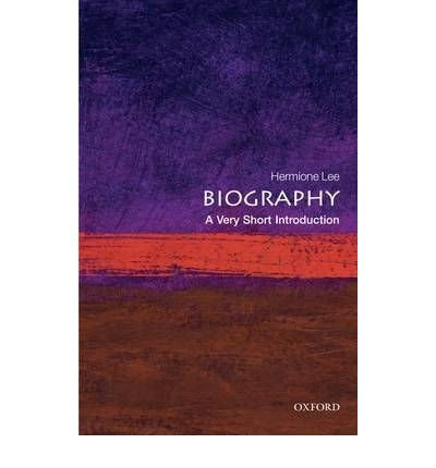 [(Biography: A Very Short Introduction)] [ By (author) Hermione Lee ] [August, 2009]