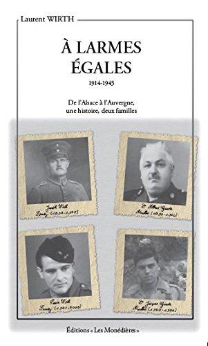 A larmes égales : 1914-1915 De l'Alsace à l'Auvergne, une histoire, deux familles