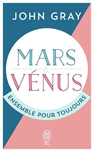 Mars et Vénus ensemble pour toujours : Prolonger le désir et enrichir l'amour par John Gray