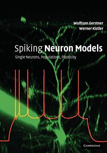 Spiking Neuron Models: Single Neurons, Populations, Plasticity