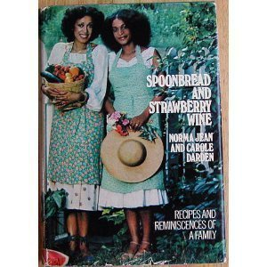 spoonbread-and-strawberry-wine-recipes-and-reminiscences-of-a-family-by-norma-jean-darden-carole-dar