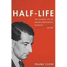 Half-Life: The Divided Life of Bruno Pontecorvo, Physicist or Spy