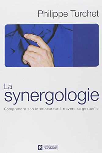 La Synergologie : Comprendre son interlocuteur  travers sa gestuelle