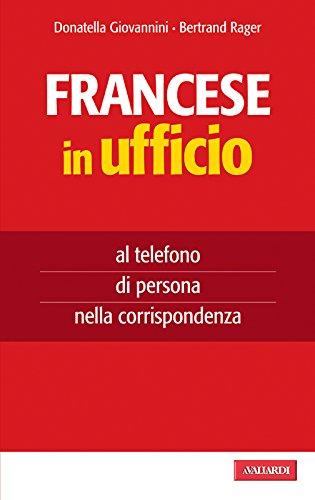 Francese in ufficio: al telefono, di persona, nella corrispondenza