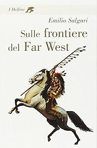 I 10 migliori libri sul Far West