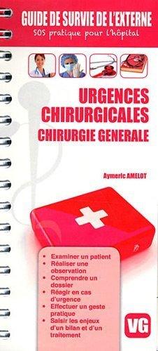 Urgences chirurgicales : Chirurgie générale de Aymeric Amelot (3 novembre 2011) Broché