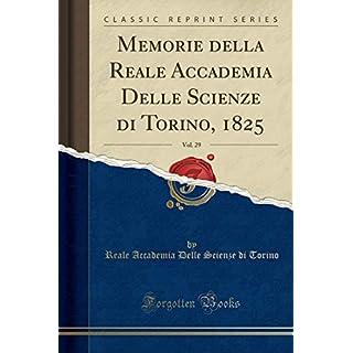 Memorie della Reale Accademia Delle Scienze di Torino, 1825, Vol. 29 (Classic Reprint)