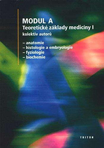 Modul A Teoretické základy medicíny I: Anatomie, histologie a embryologie, fyziologie, biochemie