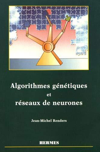 Algorithmes génétiques et réseaux de neurones : Applications à la commande de processus par Jean-Michel Renders