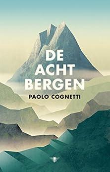 De acht bergen van [Cognetti, Paolo]