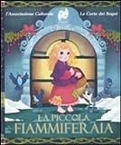 Scarica Libro La piccola fiammiferaia Ediz illustrata Con CD Audio (PDF,EPUB,MOBI) Online Italiano Gratis