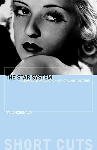 The Star System: Hollywood's Production of Popular Identities di Paul McDonald