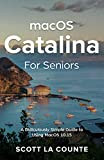 MacOS Catalina for Seniors: A Ridiculously Simple Guide to Using MacOS 10.15 (English Edition)